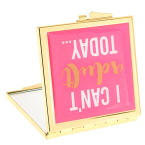 I Can't Adult Today Compact Mirror,