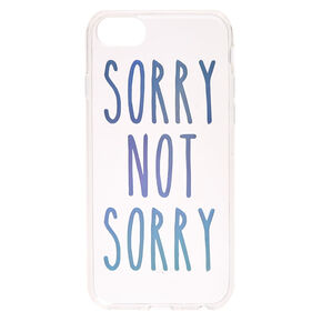 Not Sorry Phone Case,