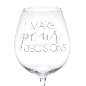 Large Pour Decisions Wine Glass,