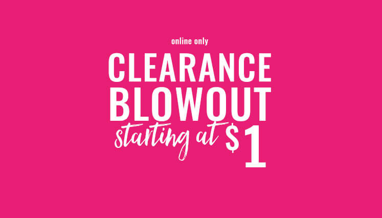 Clearance Blowout - starting at $1