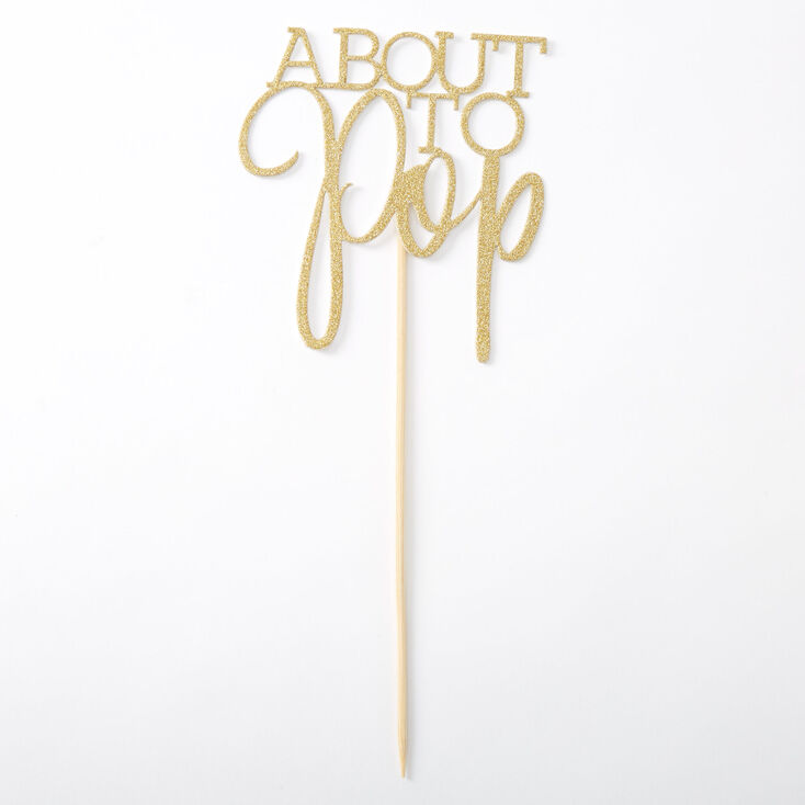 About To Pop Cake Topper,