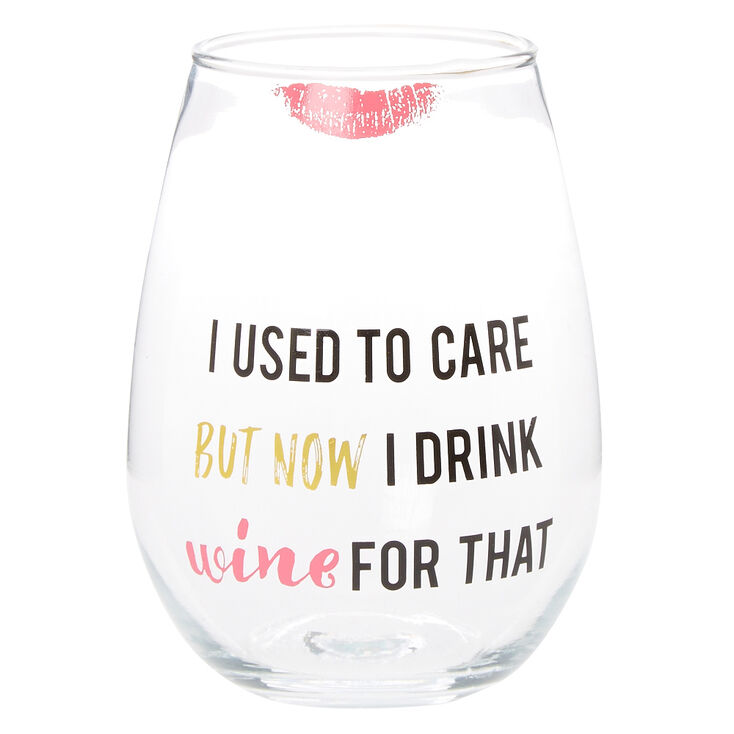 I Used To Care Wine Glass,