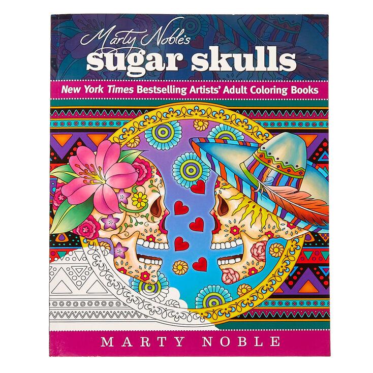 Marty Noble\'s Sugar Skulls Coloring Book