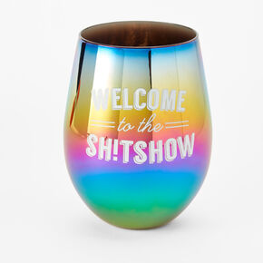 Welcome To The Sh!t Show Anodized Short Stemless Wine Glass,