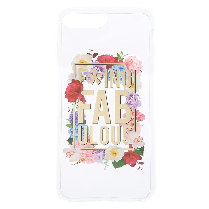F*ing Fabulous Floral Phone Case  - Fits iPhone 6/7/8 Plus,