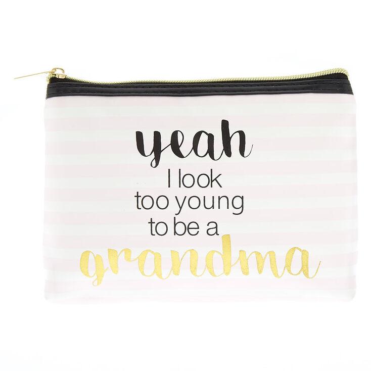 Too Young to Be a Grandma Makeup Bag - Pink,
