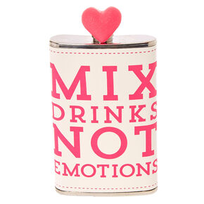 Mix Drinks Not Emotions Flask,