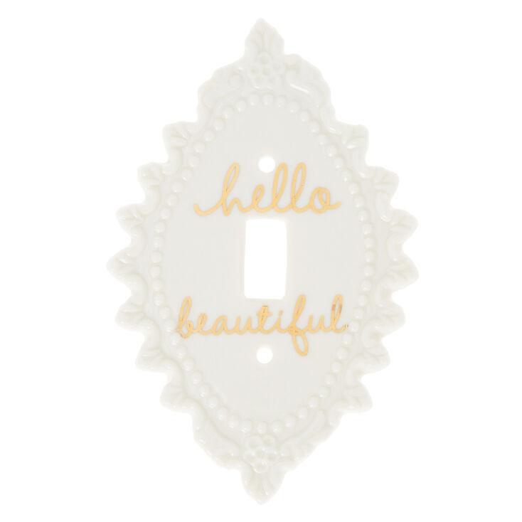 Hello Beautiful Switch Plate,