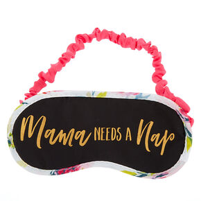 Mama Needs a Nap Sleeping Mask - Black,