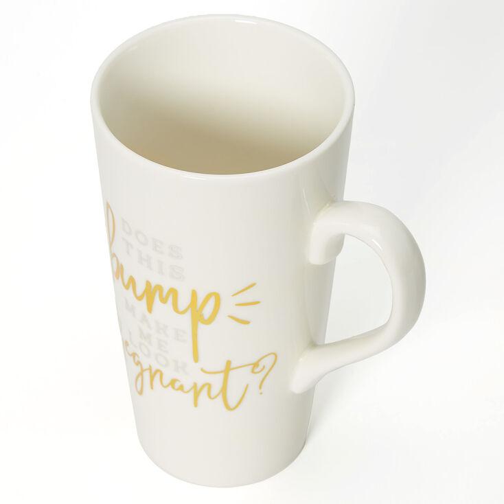 Does This Bump Make Me Look Pregnant? Ceramic Mug - White,