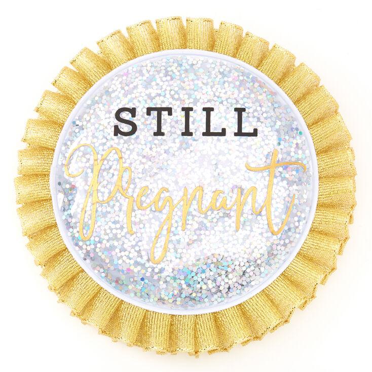 Still Pregnant Button - Gold,