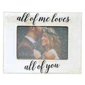All Of Me Loves All Of You Picture Frame - White,