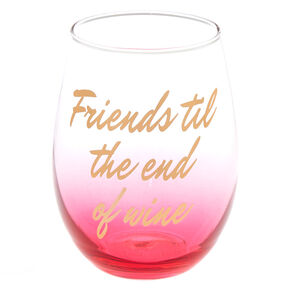 Friends Til The End of Wine Glass - Pink,