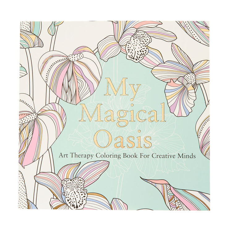 My Magical Oasis: Art Therapy Coloring Book For Creative Minds,