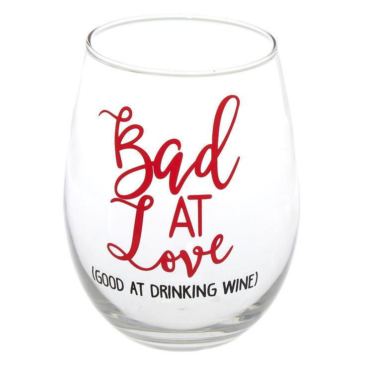 Bad At Love Wine Glass,