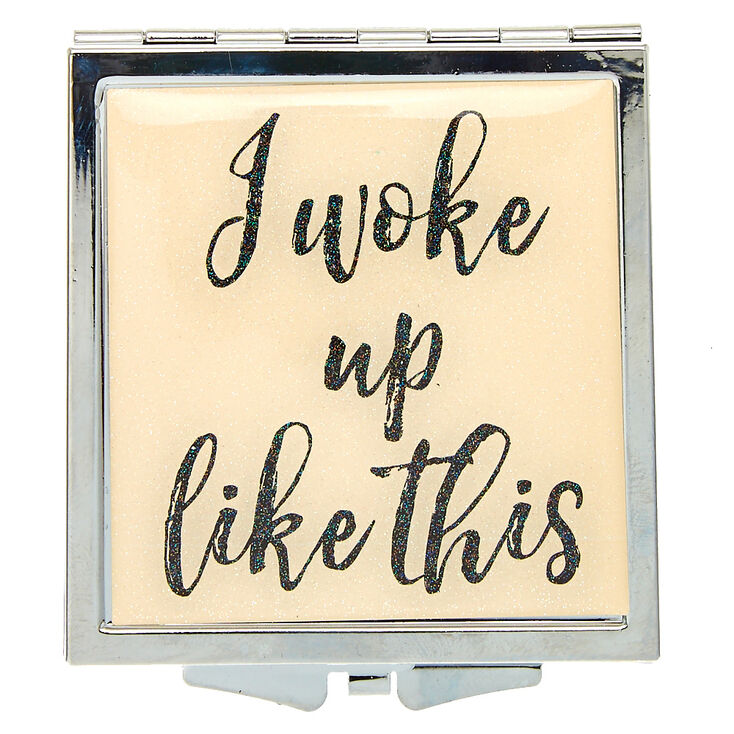 I Woke up Like This Compact Mirror,