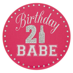 21 Birthday Babe Button - Pink,