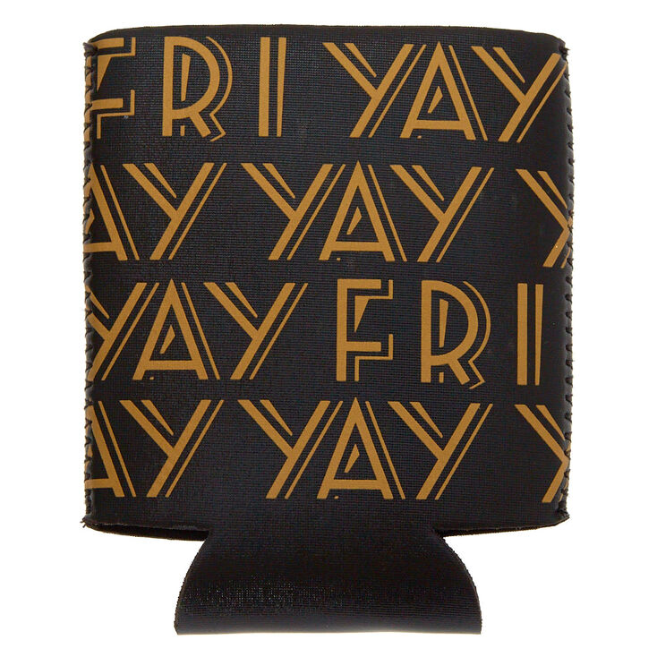 Fri Yay Drink Koozie,