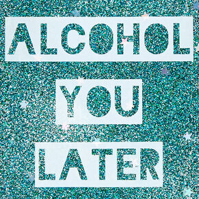 Alcohol You Later Phone Case,