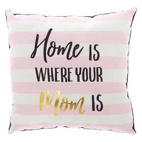 Striped Home Is Where Your Mom Is Pillow,