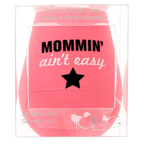 Mommin' Ain't Easy Silicone Wine Glass,