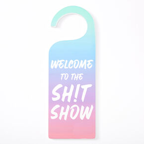 Oh Sh!t, It's You Again/Welcome To The Sh!t Show Rainbow Ombre Door Hang,