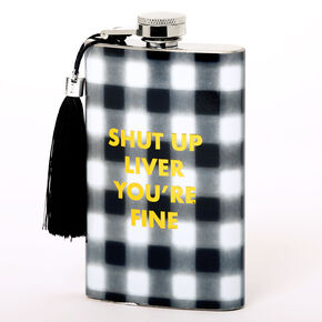 Gingham Shut Up Liver You're Fine Flask,