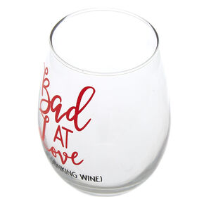 Bad At Love Wine Glass,