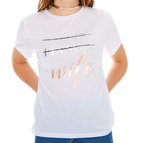 Girlfriend, Fiancé, Wife T-Shirt - White,
