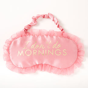 I Don't Do Mornings Sleeping Mask - Pink,