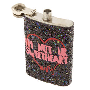 I'm Not Your Sweetheart Flask,