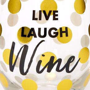 Live Laugh Wine Polka Dot Wine Glass - Clear,