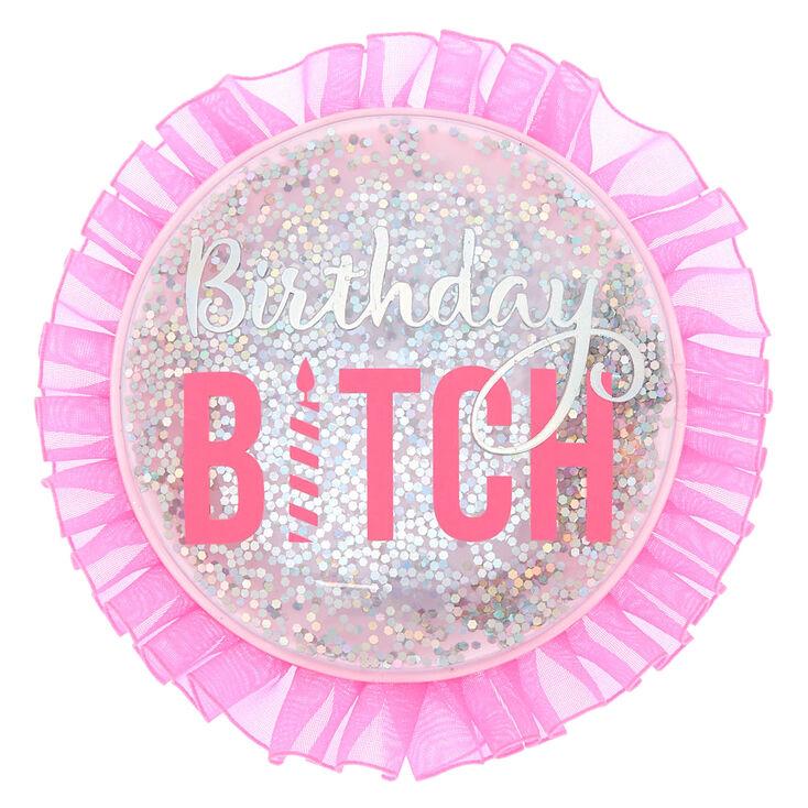 Birthday Bitch Button - Pink,
