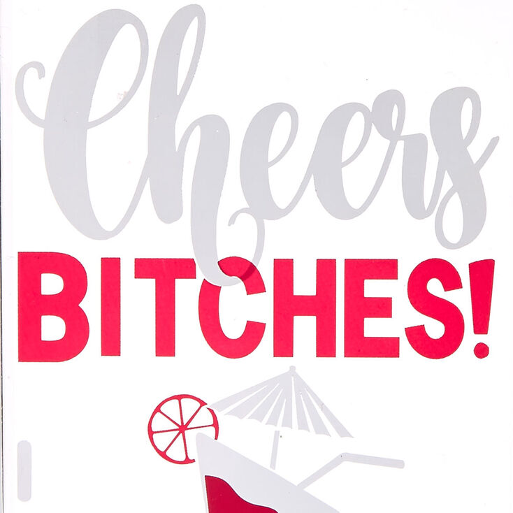 Cheers Bitches Phone Case - Fits iPhone 6/7/8/SE,