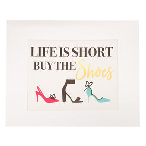 Life Is Short Buy The Shoes Wall Art,