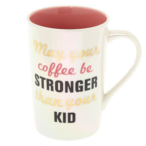 May Your Coffee Be Stronger Ceramic Mug,