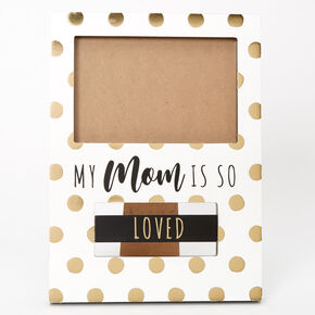 My Mom Is Polka Dot Photo Frame - White,