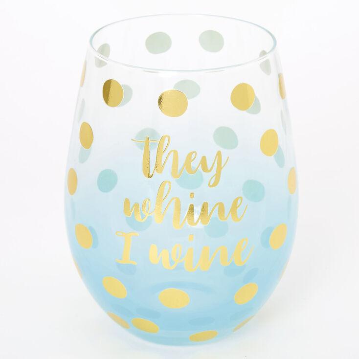 They Whine I Wine Polka Dot Wine Glass - Mint,