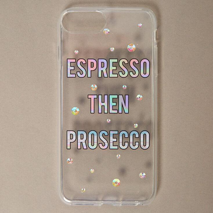 Espresso then Prosecco Phone Case,