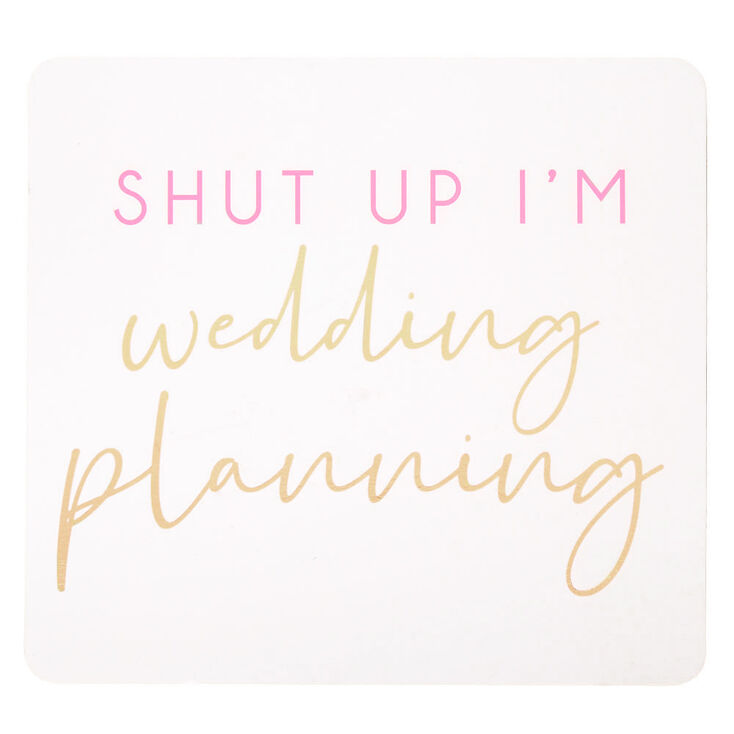 Shut Up I'm Wedding Planning Word Block - White,