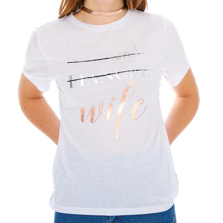 Girlfriend, Fiancé, Wife T-Shirt - White,
