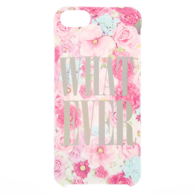 Whatever Floral Phone Case - Fits iPhone 6/7/8/SE,