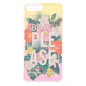 Beach Please Tropical Phone Case - Fits iPhone 6/7/8 Plus,