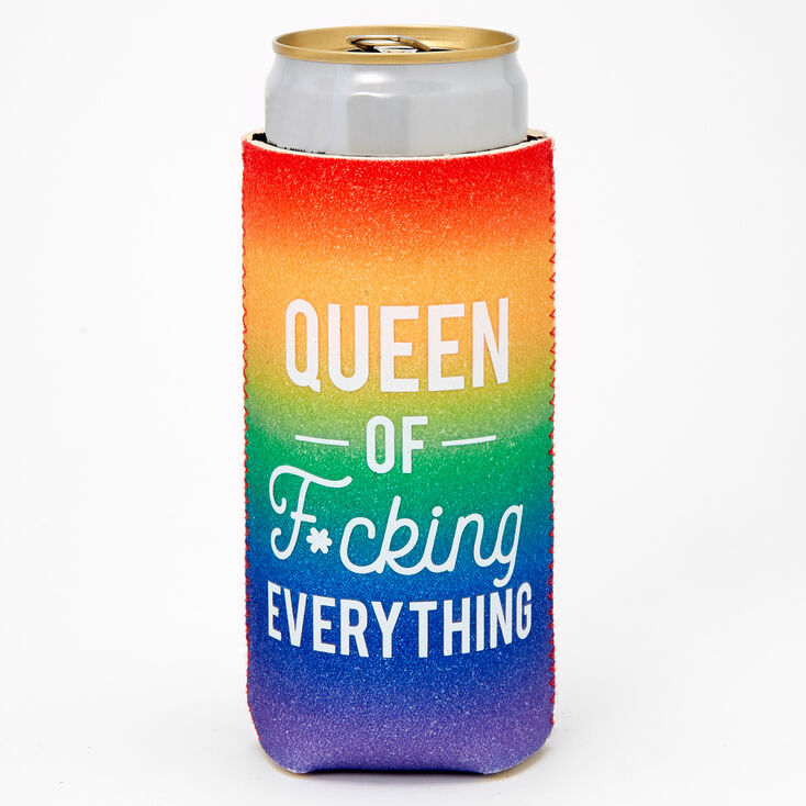 Queen of F*cking Everything Rainbow Skinny Koozie,
