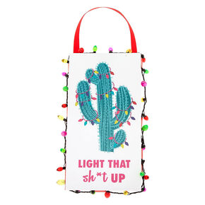 Light That Sh*T Up Cactus Wall Art,