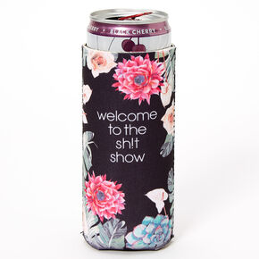 Welcome To The Sh!t Show Floral Skinny Koozie - Black,