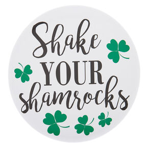 Shake Your Shamrocks Button - White,