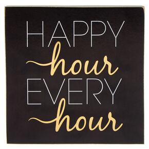 Happy Hour Every Hour Word Block - Black,