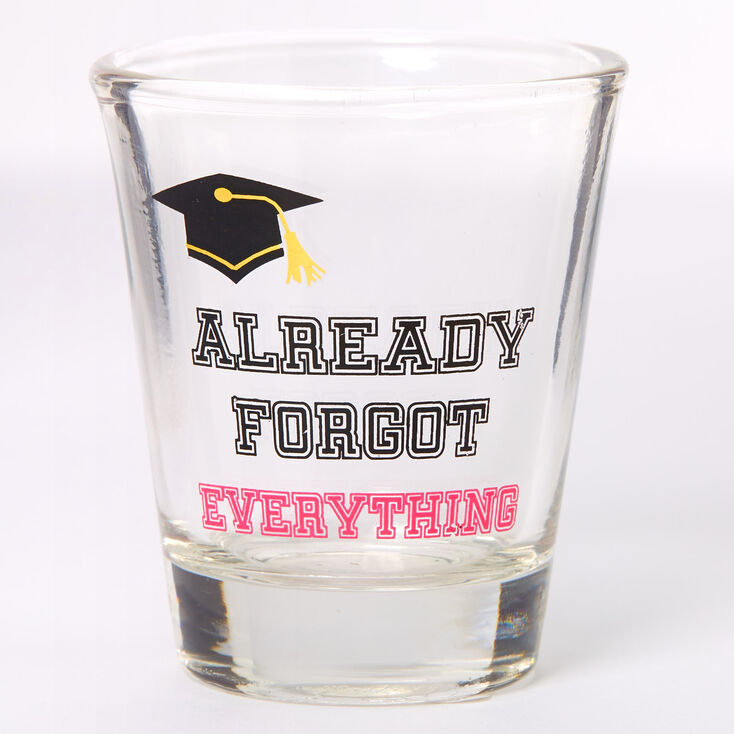 Already Forgot Everything Shot Glass - Clear,