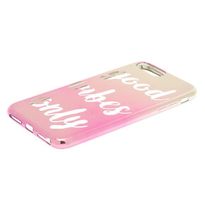 Ombre Good Vibes Only Phone Case - Pink,